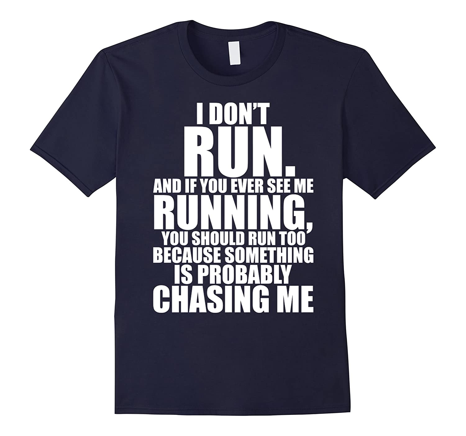 I Dont Run So if You Ever See Me Running T shirt-Art
