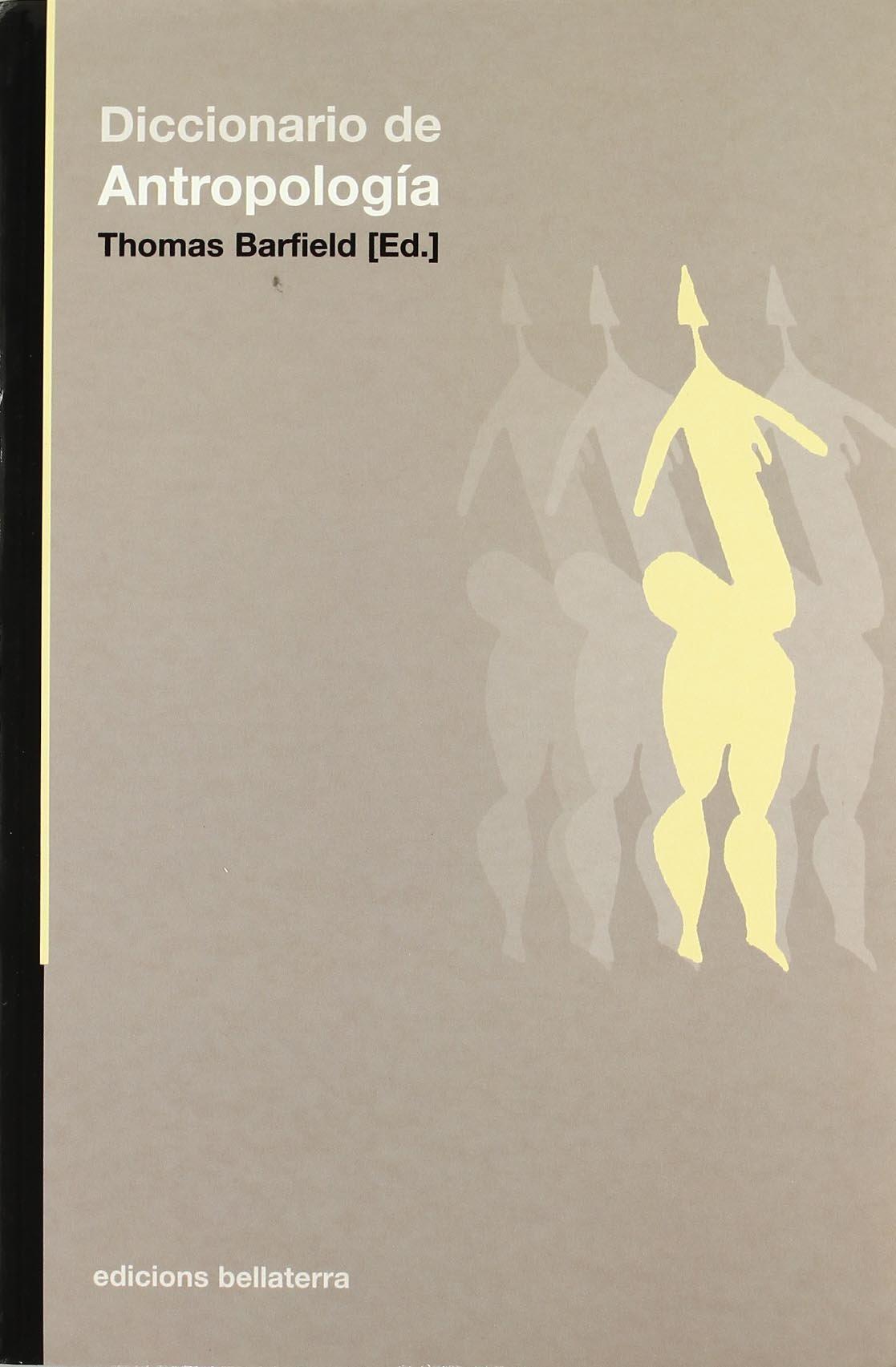 Diccionario de antropología Tapa blanda – 1 ene 2017 Barfield Thomas Bellaterra 847290170X 798423