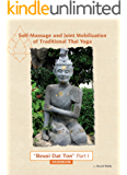 Self Massage and Joint Mobilization of Traditional Thai Yoga: Reusi Dat Ton Part 1 Handbook (English Edition)