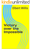 Victory over the Impossible