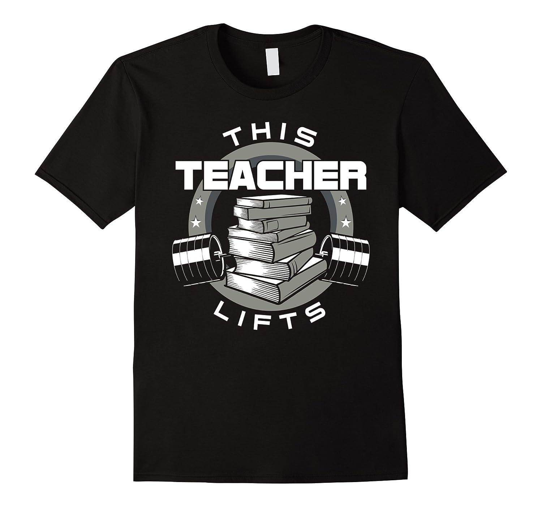 420d539b3 Funny Teacher Gym T-Shirt - This Teacher Lifts Crossfit-TH - TEEHELEN