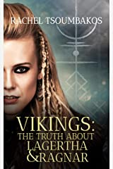 Vikings: The Truth About Lagertha And Ragnar: A retelling of the ninth book of the Gesta Danorum (Viking Secrets 1) Kindle Edition