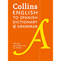 Collins English to Spanish (One Way) Dictionary and Grammar: 60,000 translations plus grammar tips
