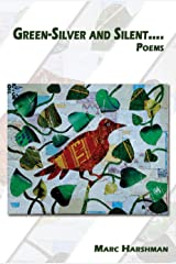 Green-Silver and Silent: Poems Kindle Edition
