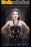 Black Magic (Raven Queen's Harem Part Three) (The Raven Queen's Harem Book 3)