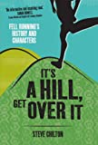 It's a Hill, Get Over It: Fell Running's History and Characters