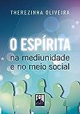 O Espírita na Mediunidade e no Meio Social