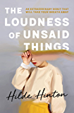 The Loudness of Unsaid Things