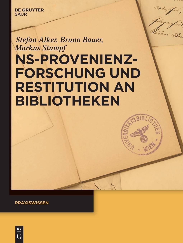 NS-Provenienzforschung und Restitution an Bibliotheken (Praxiswissen)