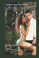 Setting Fire To The Darkness: Love Bares No Color In The Garden Of Eve Paperback
