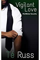Vigilant Love (McAllister Security Book 3) Kindle Edition