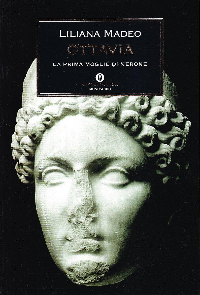 Ottavia La Prima Moglie Di Nerone Madeo Liliana Libri Amazon It