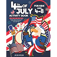 4th Of July Activity Book For Kids Ages 4-8: Fourth Of July Parades Coloring, Hidden Pictures, Dot To Dot, How To Draw…
