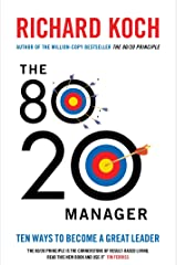 The 80/20 Manager: Ten ways to become a great leader Kindle Edition