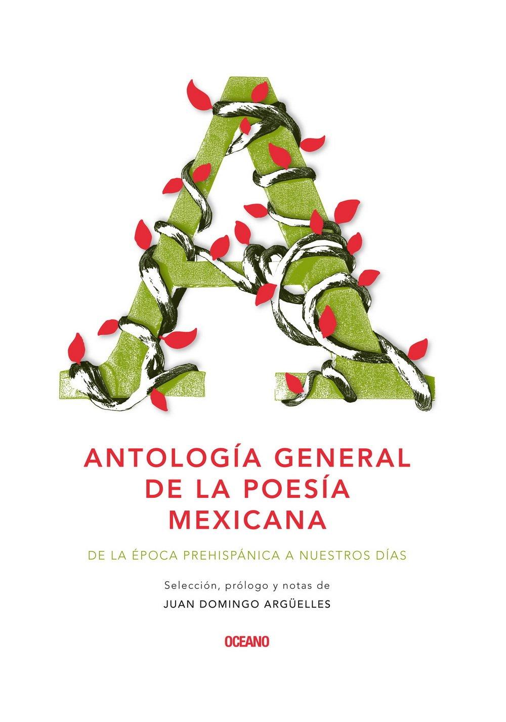 Antología general de la poesía mexicana: De la época prehispánica a nuestro días. (Intemporales. Serie mayor) (Spanish Edition)