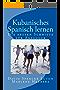 Kubanisches Spanisch lernen: Die ersten Schritte für Anfänger