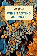 Virginia Wine Tasting Journal: A Guided Log Book With Prompted Template Pages to Write iI All Your Wine Tasting Experiences Paperback