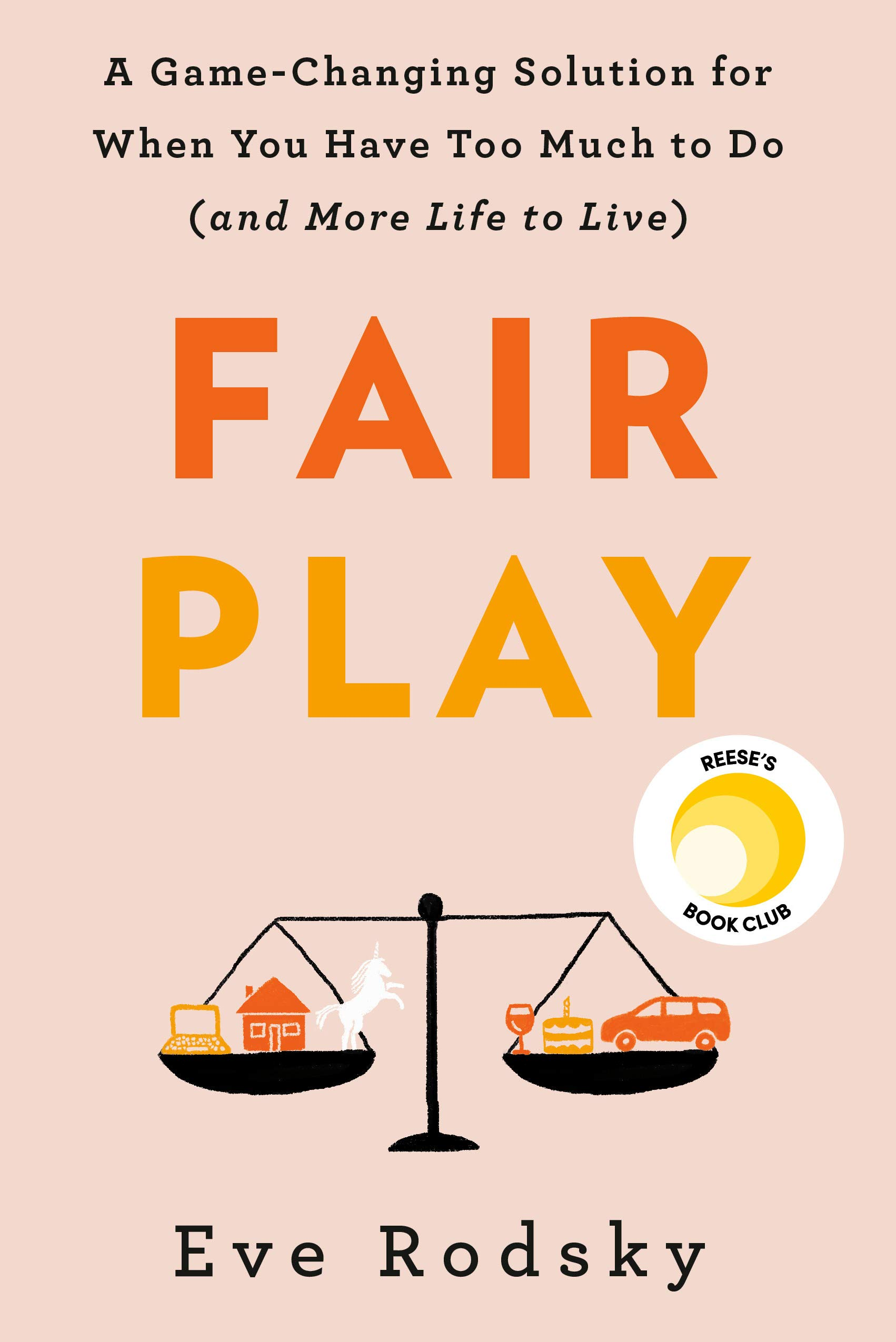 Fair Play: A Game-Changing Solution for When You Have Too Much to Do (and More Life to Live) by G.P. Putnam's Sons
