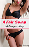 A Fair Swap: A Swingers Story