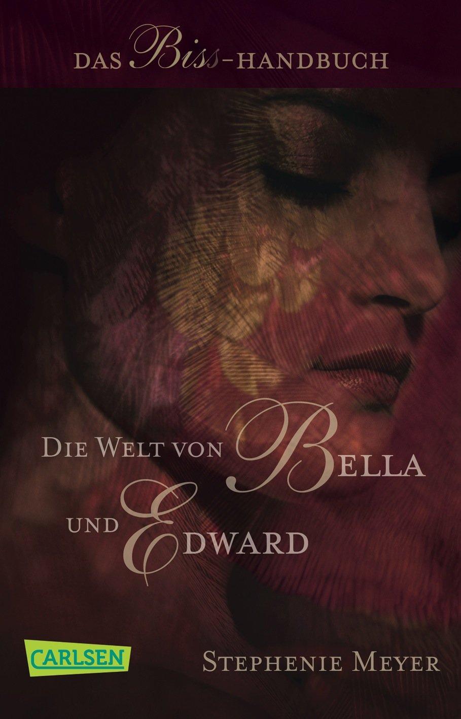 Die Welt von Bella und Edward (Bella und Edward ): Das Biss-Handbuch