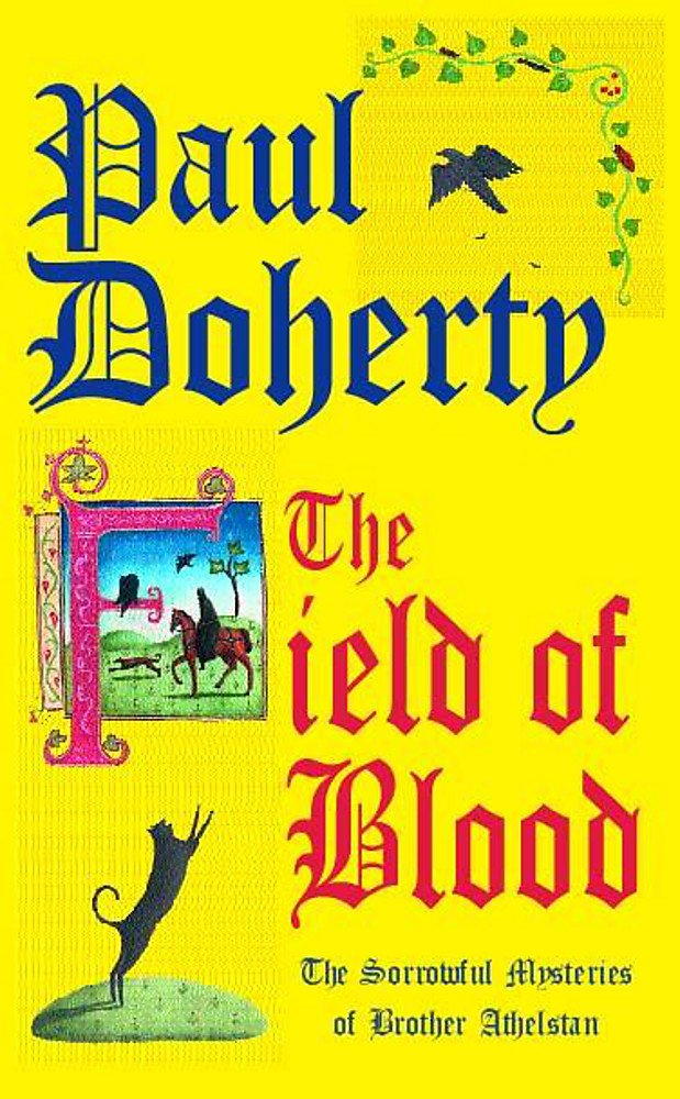 Read Online The Field of Blood (Sorrowful Mysteries of Brother Athelstan) pdf epub