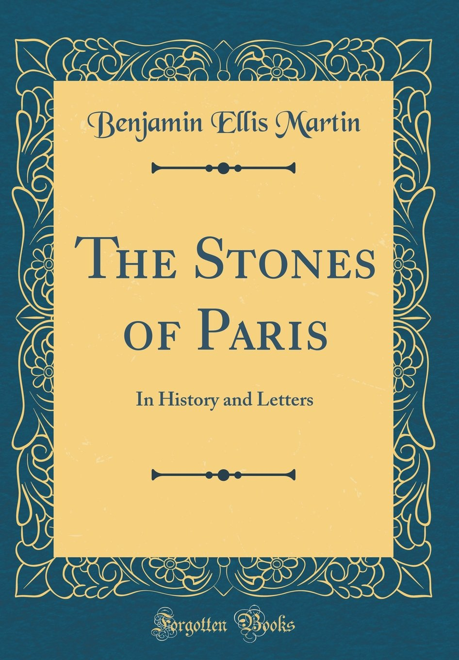 Read Online The Stones of Paris: In History and Letters (Classic Reprint) pdf epub