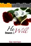 He Will: Season 1 (Episode 1)