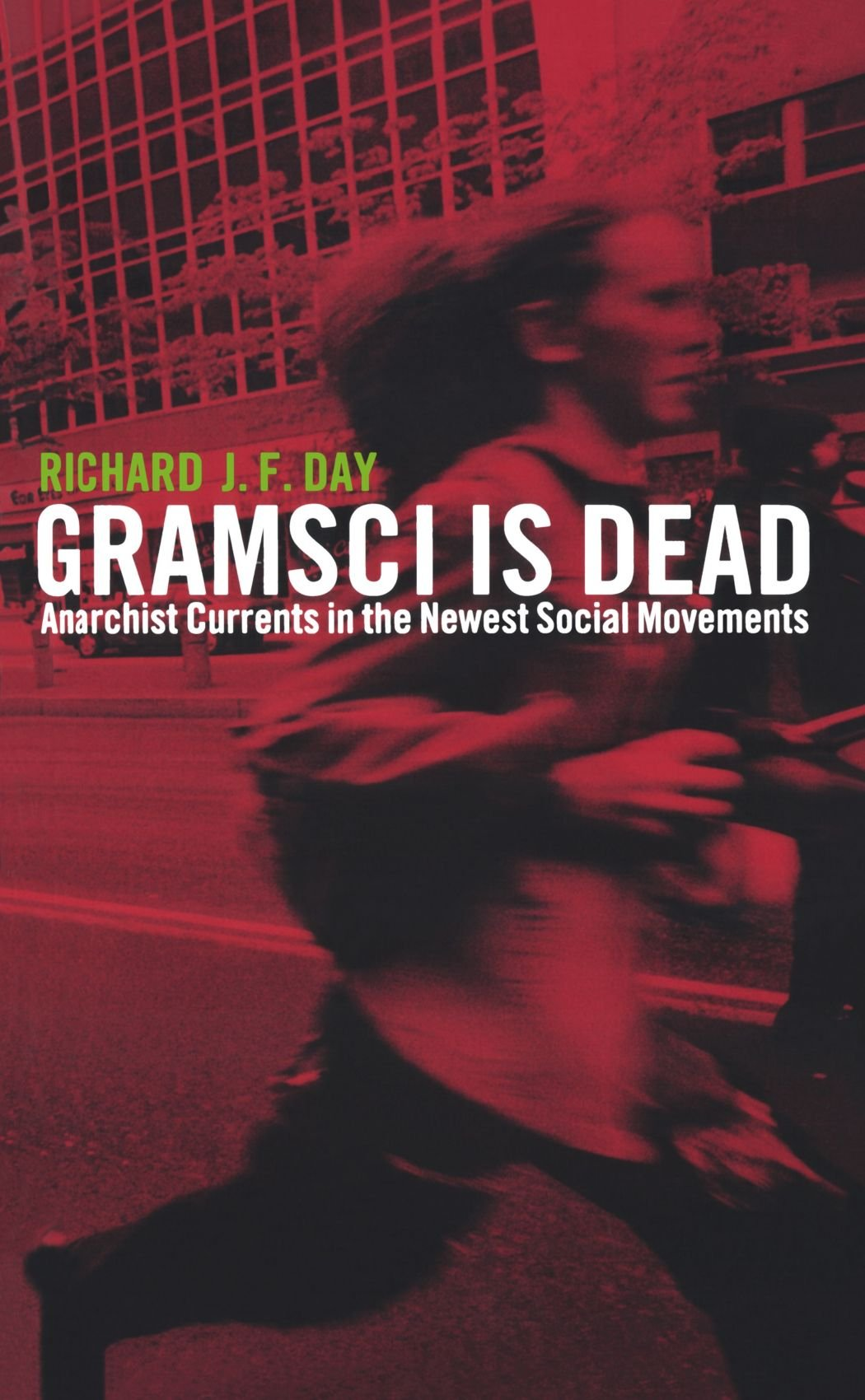 Image for Gramsci is Dead: Anarchist Currents in the Newest Social Movements