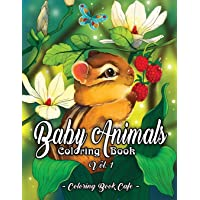 Baby Animals Coloring Book: An Adult Coloring Book Featuring Super Cute and Adorable Baby Woodland Animals for Stress…