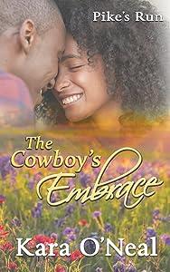 The Cowboy's Embrace (Pike's Run) (Volume 10)