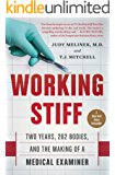 Working Stiff: Two Years, 262 Bodies, and the Making of a Medical Examiner