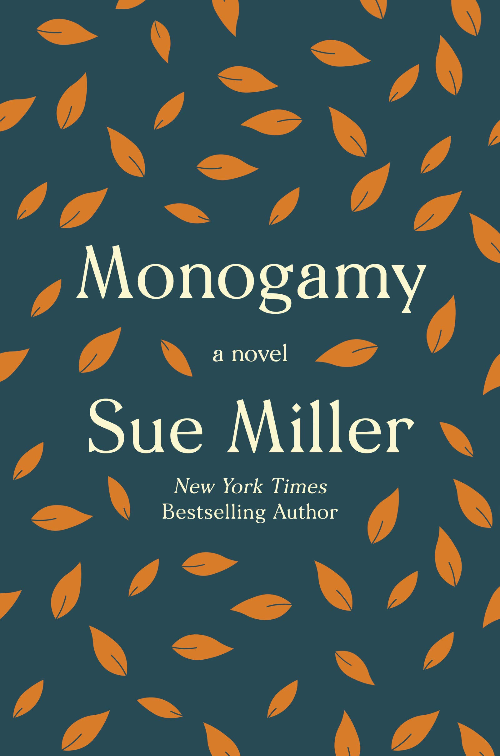 Monogamy: A Novel: Miller, Sue: 9780062969651: Amazon.com: Books