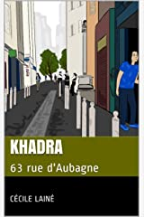 Khadra: 63 rue d'Aubagne (French Edition) Kindle Edition