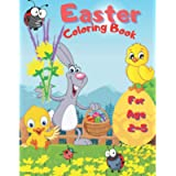 Easter Coloring Book For Age 2-5: A Fun & Easy Toddler and Preschool Children Easter Coloring Pages | 30 Beautiful…