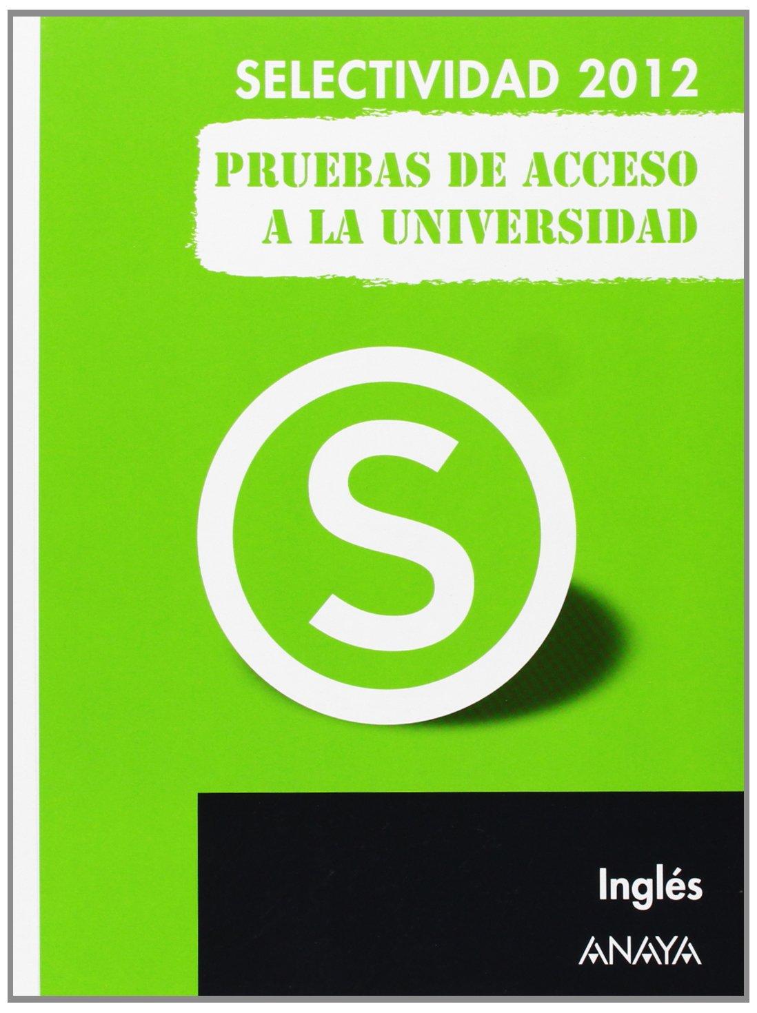 Inglés. Pruebas de Acceso a la Universidad. Selectividad/PAU 2012: Amazon.es: Holmes, Nicola: Libros