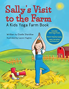 Sally's Visit to the Farm: A Kids Yoga Farm Book