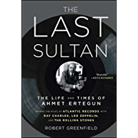 The Last Sultan: The Life and Times of Ahmet Ertegun book cover