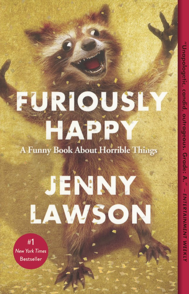A Funny Book About Horrible Things Furiously Happy