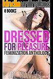 Dressed for Pleasure: 8 Books Feminization Crossdressing Anthology