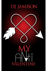 My Anti-Valentine (My Anti-Series Book 1)