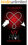 My Anti-Valentine (My Anti-Series Book 1)
