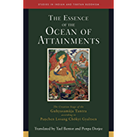 Essence of the Ocean of Attainments: The Creation Stage of the Guhyasamaja Tantra according to Panchen Losang Chökyi Gyaltsen (Studies in Indian and Tibetan Buddhism Book 21)