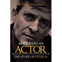 More than an Actor: The Story of Peter H.
