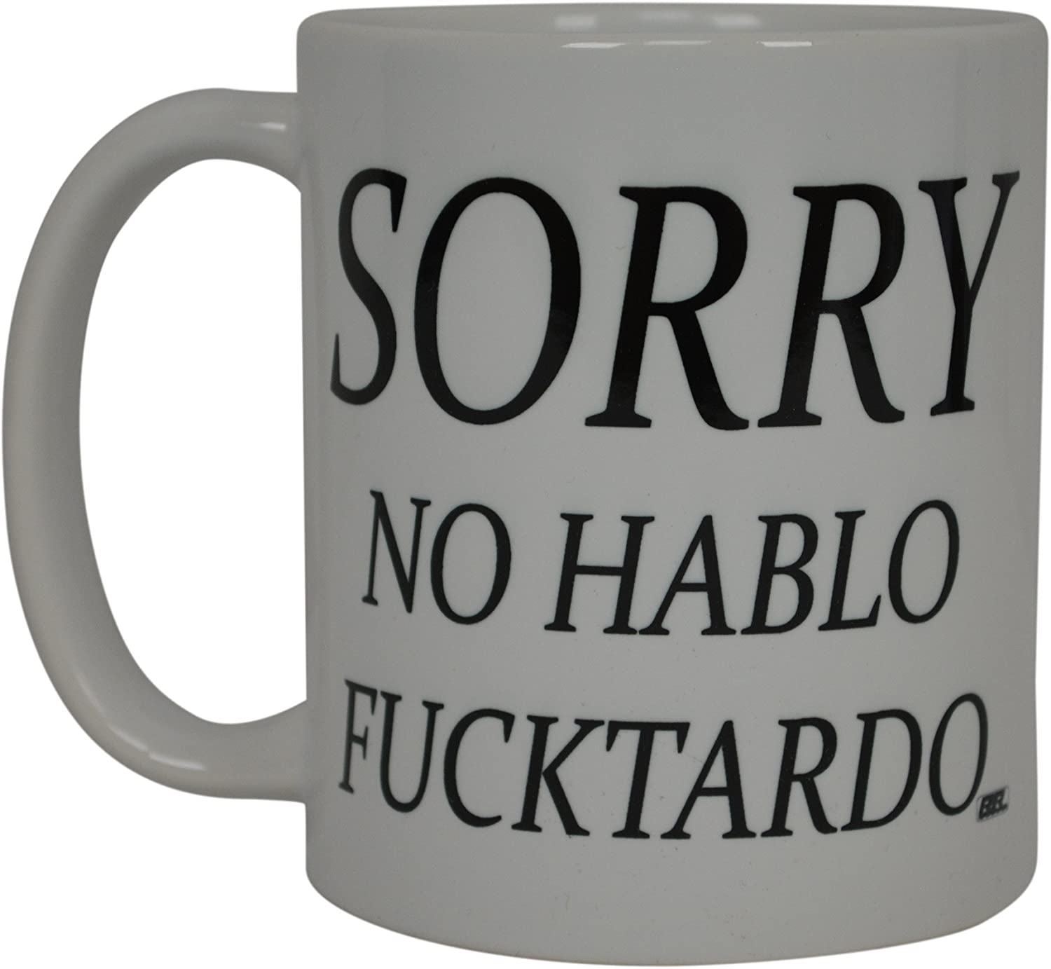 Best Funny Coffee Mug Sorry No Hablo Fucktardo Sarcastic Novelty Cup Joke Great Gag Gift Idea For Men Women Office Work Adult Humor Employee Boss Coworkers