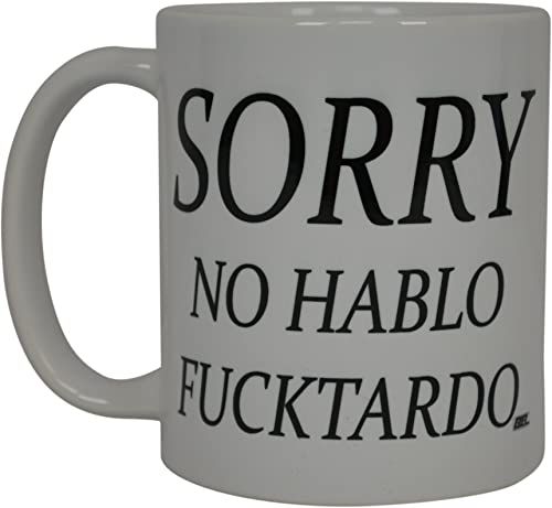 Rogue River Tactical Store Sorry No Hablo Fucktardo Sarcastic Novelty Cup