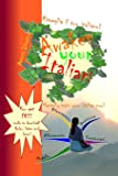 Risveglia il Tuo Italiano! Awaken Your Italian!: Mentally train your Italian now! (English and Italian Edition)