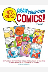 Hey, Kids! Draw Your Own Comics!: Volume 1 Paperback
