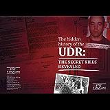 Pat Finucane Centre: The Hidden History of the UDR: The Secret Files Revealed