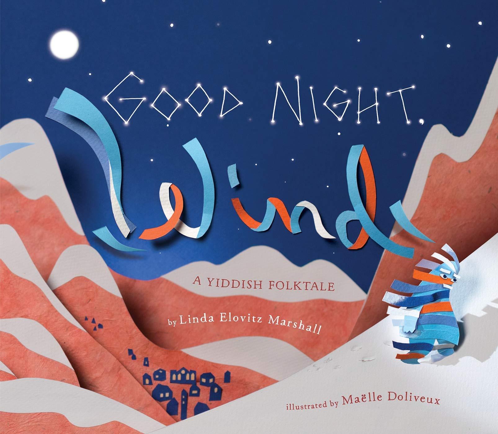 Good Night Wind A Yiddish Folktale Marshall Linda Elovitz Doliveux Maelle 9780823437887 Amazon Com Books