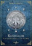 Runegaldr. Il potere delle Rune e la Via del Nord